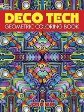 Deco Tech : Geometric Coloring Book by John Wik and Coloring Books for Adults...