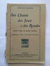 DES CHANTS DES JEUX ET DES RONDES POUR TOUS 1929 DUBUS MUSIQUE DE SCHLOSSER