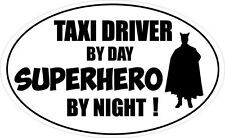 TAXI DRIVER BY DAY SUPERHERO - Cab / Cabby / Transport Vinyl Sticker 16cm x 9cm