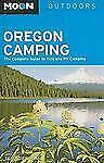 Moon Oregon Camping: The Complete Guide to Tent and RV Camping (Moon O-ExLibrary