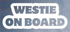 WESTIE ON BOARD Novelty Car/Van/Window/Bumper Sticker Ideal for Dog Owners