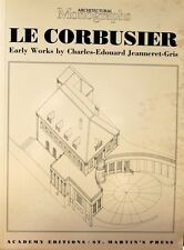 LE CORBUSIER Early Works by Charles-Edouard Jeanneret-Gris