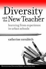 Diversity and the New Teacher: Learning from Experience in Urban Schools (Multic