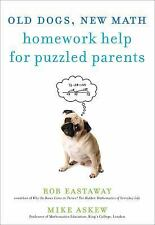 Old Dogs, New Math : Homework Help for Puzzled Parents by Mike Askew and Rob...