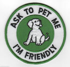 Ask To Pet Me I'm Friendly Service Dog / Working Dog K9 K-9 Sew On Patch