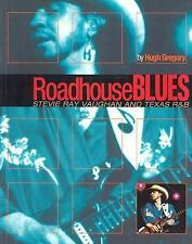 ROADHOUSE BLUES - STEVIE RAY VAUGHAN AND TEXAS R&B        SOFTCOVER-ExLibrary
