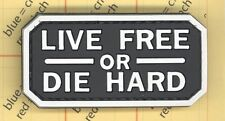 PVC LIVE FREE OR DIE HARD Morale patch SWAT PaintBall Tactical Military Rubber