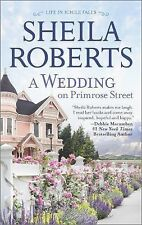 A WEDDING ON PRIMROSE STREET ~ SHEILA ROBERTS ~ 2015 PBK ~ LIFE IN ICICLE FALLS