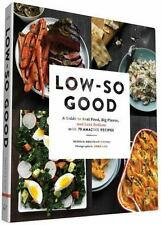 Low-So Good: A Guide to Real Food, Big Flavor, and Less Sodium with 70 Amazing R