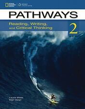 Pathways 2 : Reading, Writing, and Critical Thinking