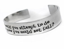 What Would You Attempt To Do, If You Knew You Could Not Fail - Hand Stamped Cuff