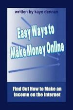Easy Ways to Make Money Online : Find Out How to Make an Income on the...