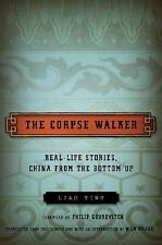 The Corpse Walker: Real Life Stories: China from the Bottom Up, Liao Yiwu, Good