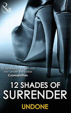 12 SHADES OF SURRENDER _ UNDONE _ MILLS & BOON SPICE _ BRAND NEW ___ FREEPOST UK