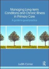 Managing long term conditions and chronic illness in primary care: A guide to go