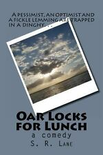 Oar Locks for Lunch : A Pessimist, Optimist and a Fickle Lemming Trapped in a...