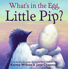 What's in the Egg, Little Pip? by Karma Wilson (Paperback, 2010)