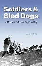Soldiers and Sled Dogs: A History of Military Dog Mushing-ExLibrary