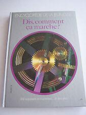 ENCYCLOPEDIE DE LA JEUNESSE , DIS , COMMENT CA MARCHE . 187 PAGES . BON ETAT .