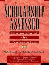 Scholarship Assessed : Evaluation of the Professoriate by Charles E....