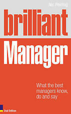 Brilliant Manager: What the Best Managers Know, Do and Say by Nick Peeling...