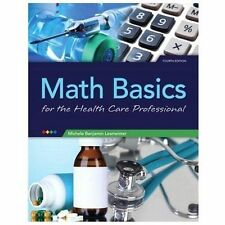Math Basics : For the Health Care Professional by Michele Lesmeister (2013,...