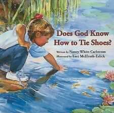 Does God Know How to Tie Shoes? by Nancy White Carlstrom (2009, Hardcover)