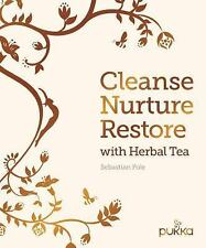 Cleanse, Nurture, Restore with Herbal Tea by Sebastian Pole Hardcover Book (Engl
