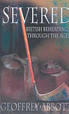 Severed Heads: British Beheadings Through the Ages,VERYGOOD Book