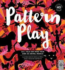 Pattern Play : Cut, Fold and Make Your Own 3D Animal Models - with More Than...