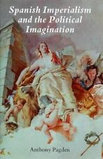 Spanish Imperialism and the Political Imagination: Studies in European and Spani
