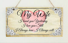 "Plaque "" My Wife I Love You Always"" Valentines Anniversary Birthday Gift Sign"