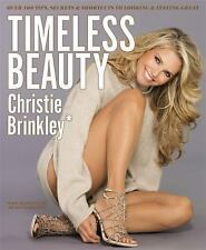Timeless Beauty : Over 100 Tips, Secrets, and Shortcuts to Looking Great by...