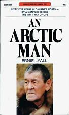 An Arctic Man: The classic account of sixty-five years in Canada's North