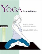 Yoga for Meditators: Poses to Support Your Sitting Practice Rodmell Press Yoga