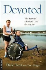 Devoted: The Story of a Father's Love for His Son - Good - Hoyt, Dick - Paperbac