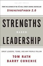 Strengths Based Leadership : Great Leaders, Teams, and Why People Follow by...