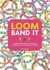 Loom Band It: 60 Rubberband Projects for the Budding Loomineer - LikeNew - Rober