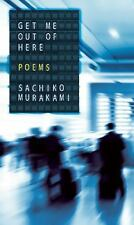 Get Me Out of Here by Sachiko Murakami (2015, Paperback)