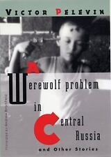 A Werewolf Problem in Central Russia by Victor Pelevin (2010, Paperback)