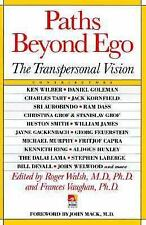 Paths Beyond Ego : The Transpersonal Vision by Frances Vaughan and Roger...