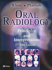 Oral Radiology : Principles and Interpretation by Stuart C. White and Michael...