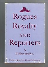 ROGUES ROYALTY AND REPORTERS (William Ewald, Jr./1st US/Queen Anne & newspapers)