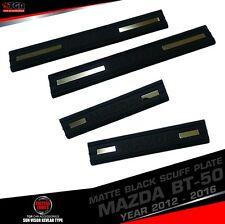 MATTE BLACK SCUFF PLATE DOUBLE CAB 4 DOORS  FOR MAZDA BT-50 PRO PICKUP 2012-2016