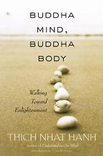 Buddha Mind, Buddha Body: Walking Toward Enlightenment by Nhat Hanh, Thich