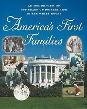 America's First Families : An Inside View of 200 Years of Private Life in the...