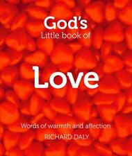 God's Little Book of Love: Words of warmth and affection, Daly, Richard, Good Bo