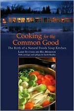 Cooking for the Common Good: The Birth of a Natural Foods Soup Kitchen, Larry St