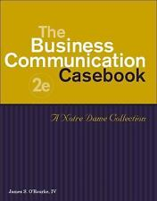 The Business Communication Casebook: A Notre Dame Collection, O'Rourke, James S.