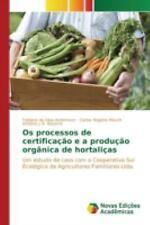 OS Processos de Certificacao e a Producao Organica de Hortalicas by Da Silva...